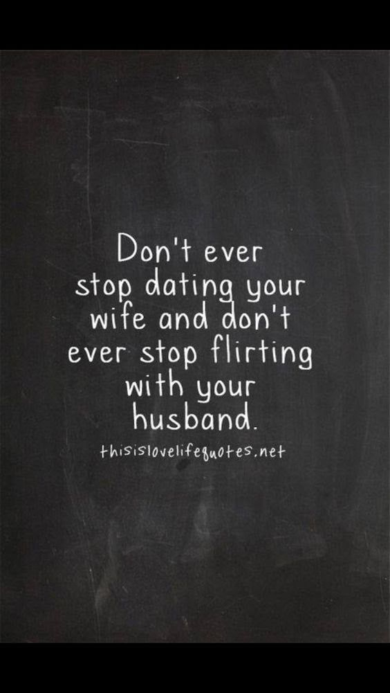 quotes never stop dating your wife dating criteria meme