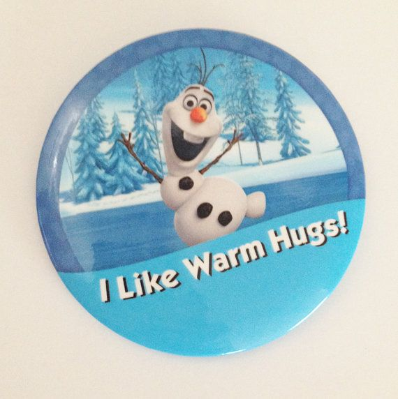 Hi there, Im Olaf.. And I like warm hugs!    Show off your Disneyside at the parks with this Disney button!    3 inch round pinback button.    Inspired
