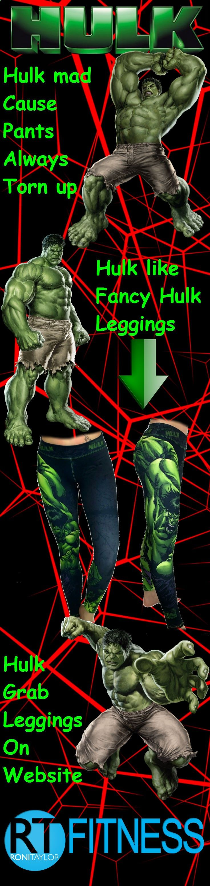Yes, we know, the Hulk isnt the most fashion savvy superhero of all time, but that doesnt mean you cant show your love for the big green guy by grabbing a pair of our killer Hulk leggings! Each pair is made from durable materials that have been bombarded with gamma rays to ensure you glow in the dark. Thats a little joke. Our leggings dont have any gamma radiation used in the manufacturing process. Kryptonite on the other hand.....