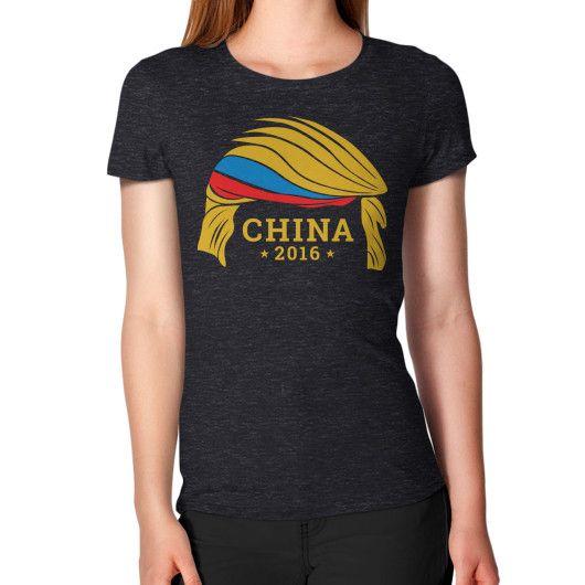 Trump china 2016 women 39 s t shirt products pinterest for Donald trump tattoo shirt