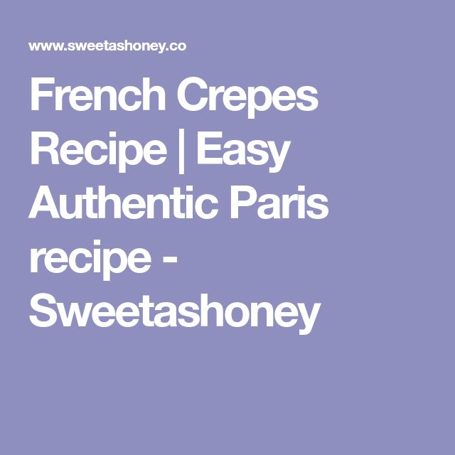 French Crepes Recipe | Easy Authentic Paris recipe - Sweetashoney
