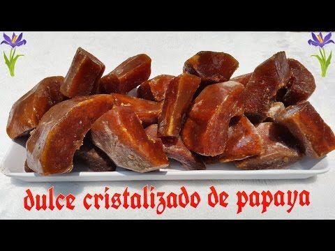 DULCE CRISTALIZADO DE PAPAYA ( RECETA PASO A PASO) - YouTube