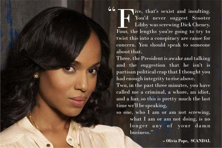 One of my MANY favorite quotes of Olivia Pope.