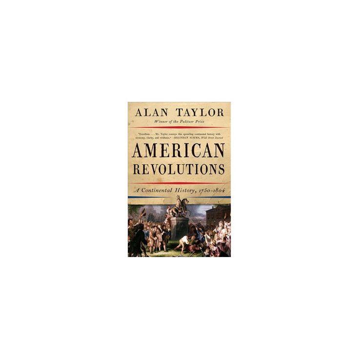 American Revolutions A Continental History 1750 1804 Reprint Paperback
