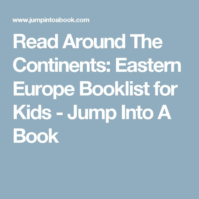 Read Around The Continents: Eastern Europe Booklist for Kids - Jump Into A Book