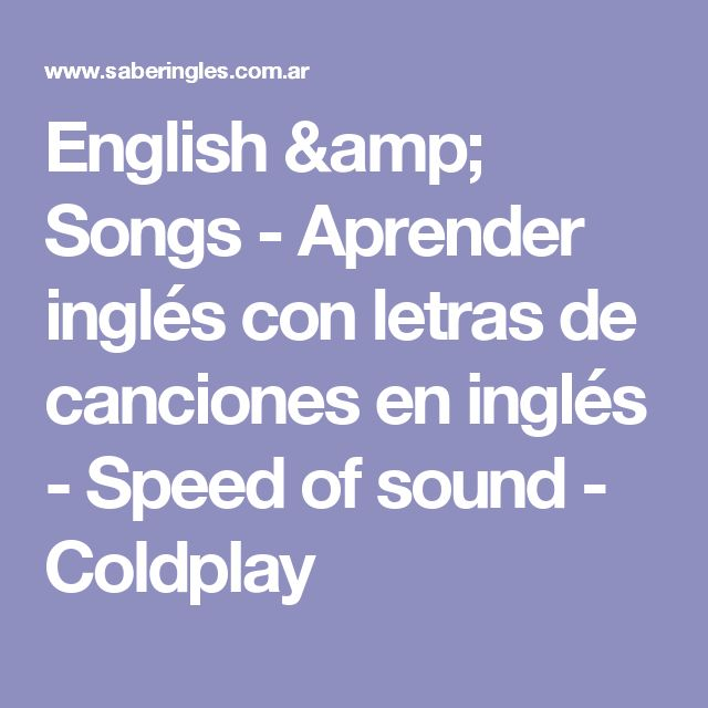English & Songs - Aprender inglés con letras de canciones en inglés - Speed of sound - Coldplay