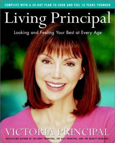 Living Principal: Looking and Feeling Your Best at Every Age (Victoria Principal) | Used Books from Thrift Books