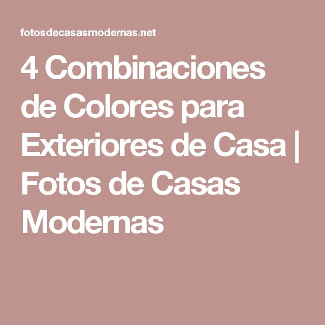 M S De 25 Ideas Incre Bles Sobre Combinaciones De Colores Exteriores En Pinterest Colores