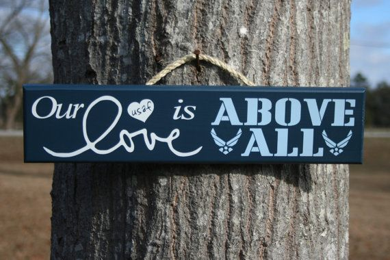 """Our Love is Above All"" Air Force Painted sign by KRCustomWoodcrafts, $17.50"