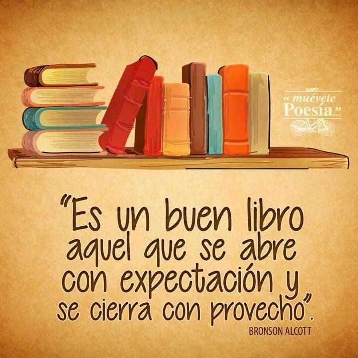 """""""Un buen libro es aquel que se abre con expectación y se cierra con provecho""""..."""