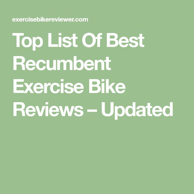 Top List Of Best Recumbent Exercise Bike Reviews – Updated