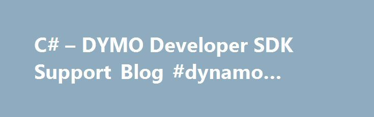 C# – DYMO Developer SDK Support Blog #dynamo #printers http://texas.remmont.com/c-dymo-developer-sdk-support-blog-dynamo-printers/  # This blog post will demonstrate how it is easy to print a label with a QR-code barcode from any .NET application. Even more, it will show how to do that in two different ways. The sample VS 2008 project is available here . Prerequisites First, make sure the latest DYMO Label software is installed. It is always available on DYMO web-site. at the time of writing…