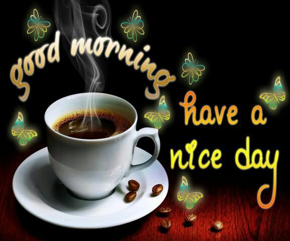 Modren Good Morning Coffee Love Have A Nice Day In Design Ideas