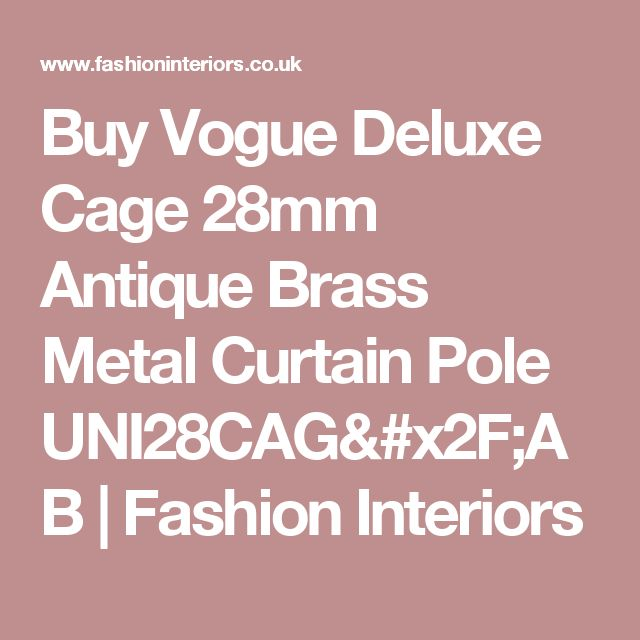 Buy Vogue Deluxe Cage 28mm Antique Brass Metal Curtain Pole UNI28CAG/AB | Fashion Interiors