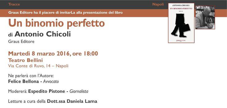 Daremo il via alle nostre presentazioni di marzo con un incontro dedicato a 'Un Binomio Perfetto' di Antonio Chicoli... L'appuntamento è per martedì 8, ore 18.00, al Teatro Bellini ... Non mancate!
