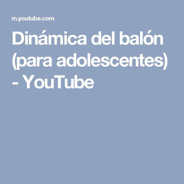 Dinámica del balón (para adolescentes) - YouTube