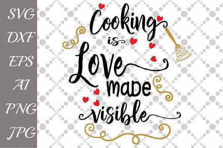 Download Cooking Is Love Made Visible Svg 49597 Illustrations Design Bundles Svg Quotes Svg Kitchen Quotes