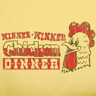 Casino winner winner chicken dinner