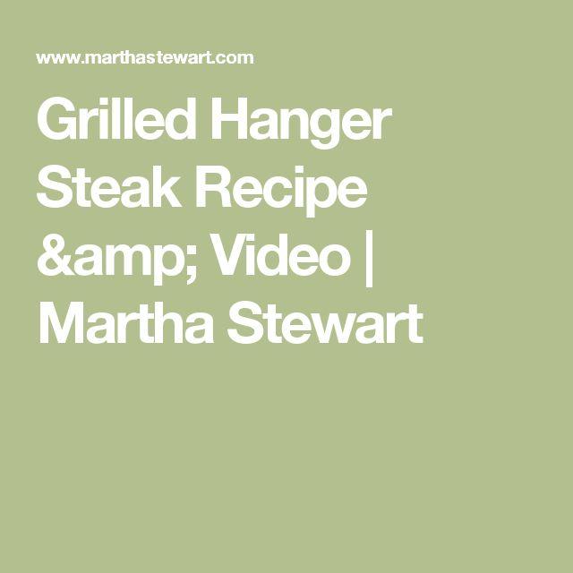 Grilled Hanger Steak Recipe & Video   Martha Stewart