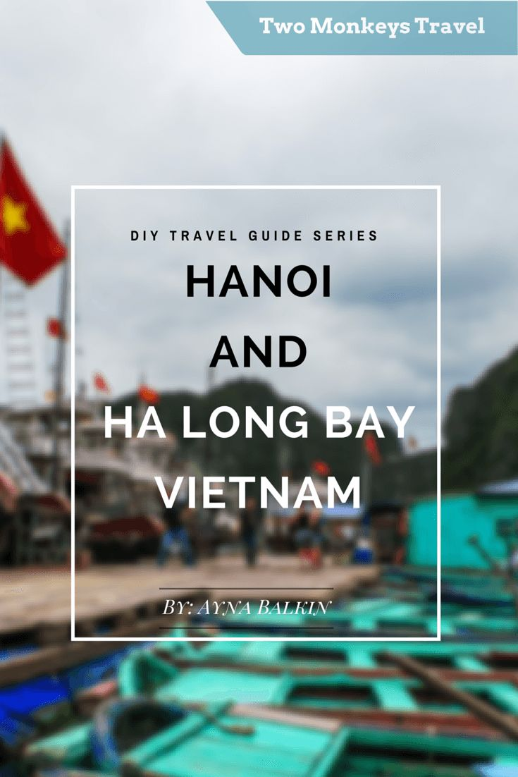 Diy travel guide to hanoi and halong bay