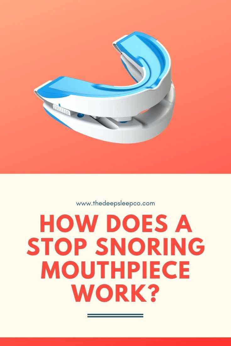 How Does A Stop Snoring Mouthpiece Work And Which One Is The Best How To Stop Snoring Snoring Cure For Sleep Apnea