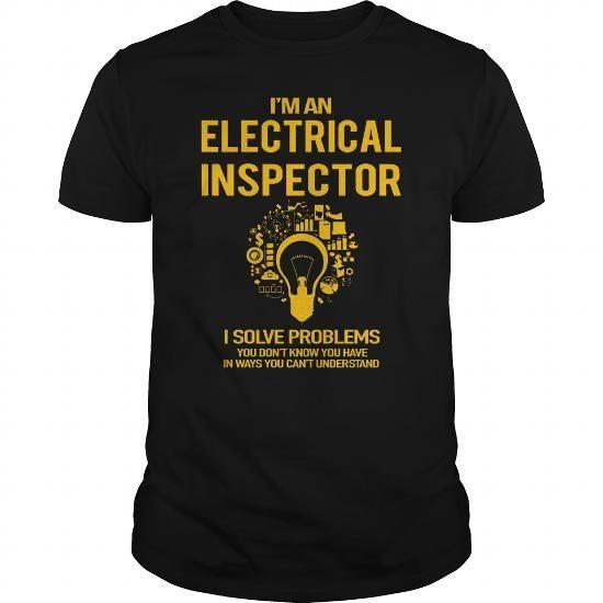 Cool  Electrical Inspector T-Shirts #tee #tshirt #Job #ZodiacTshirt #Profession #Career #inspector