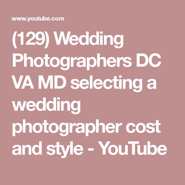 (129) Wedding Photographers DC VA MD selecting a wedding photographer cost and style - YouTube