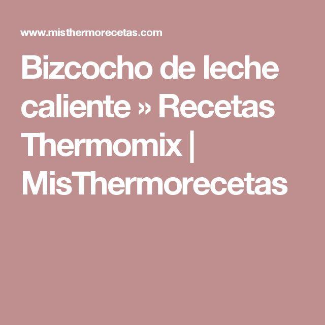 Bizcocho de leche caliente » Recetas Thermomix   MisThermorecetas