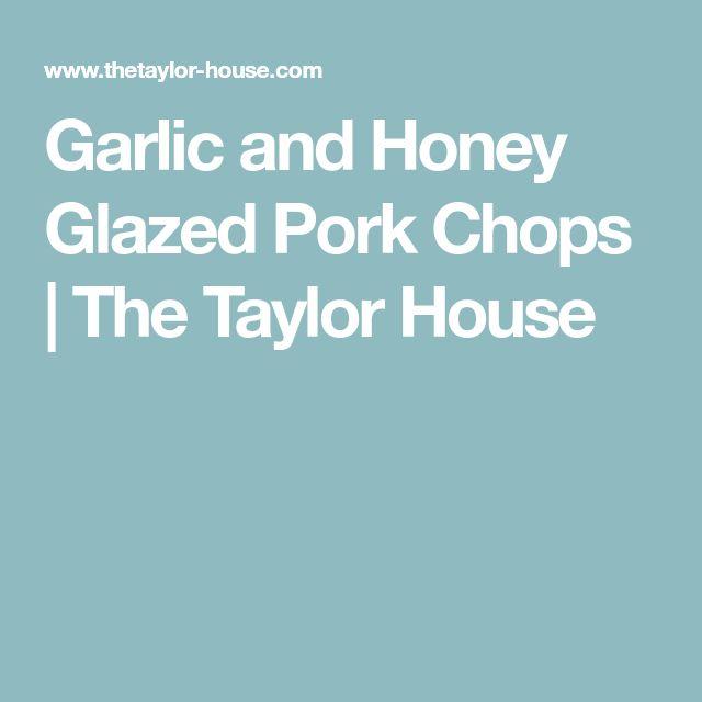 Garlic and Honey Glazed Pork Chops | The Taylor House