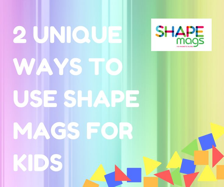 2 UNIQUE WAYS TO USE SHAPE MAGS FOR KIDS