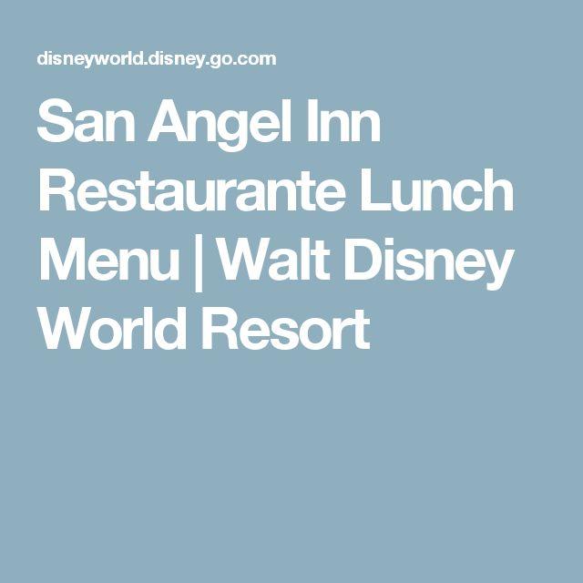 San Angel Inn Restaurante Lunch  Menu | Walt Disney World Resort