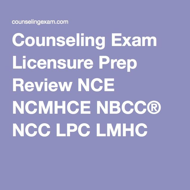 Counseling Exam Licensure Prep Review NCE NCMHCE NBCC® NCC LPC LMHC