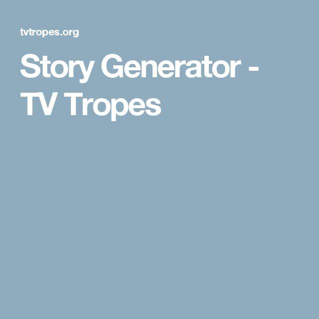 Story Generator - TV Tropes