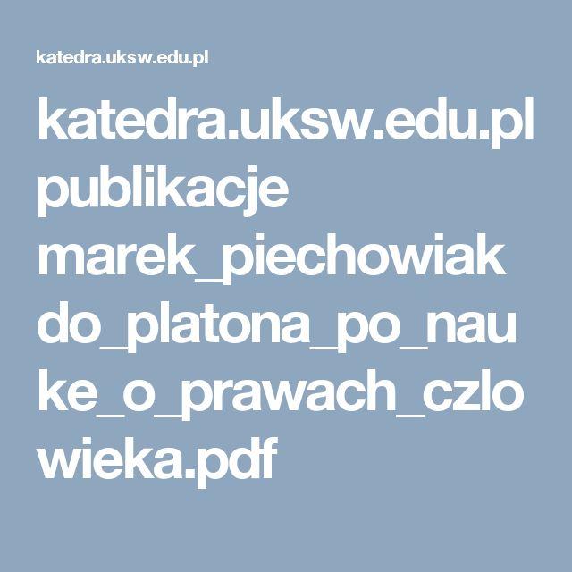 katedra.uksw.edu.pl publikacje marek_piechowiak do_platona_po_nauke_o_prawach_czlowieka.pdf