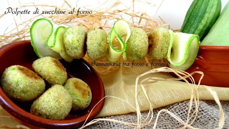 Polpette di zucchine al forno - Annamaria tra forno e fornelli