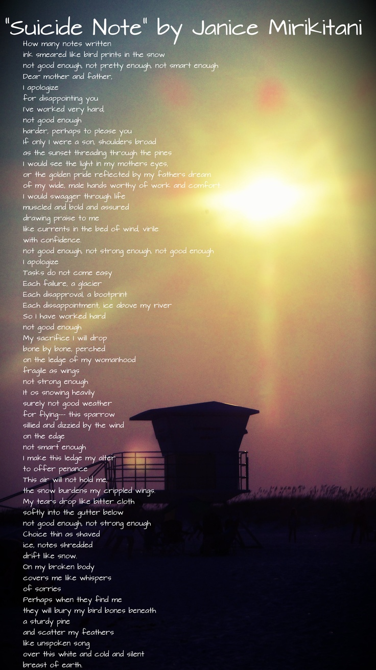 suicide note by janice mirikitani essay For anyone who has ever had someone they know commit suicide janice mirikitani s suicide note allows you to see what makes a person take their own life while reading.