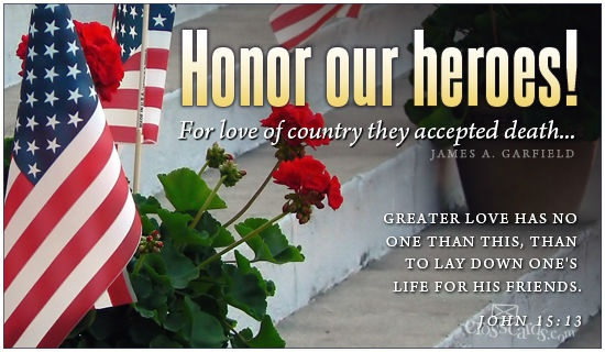 Honor our heroes!  For love of country they accepted death... James A. Garfield