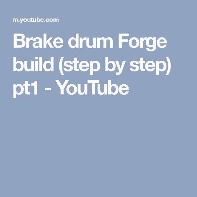 Brake drum Forge build (step by step) pt1 - YouTube