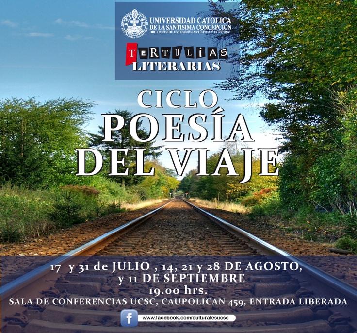Ciclo de Poesía del Viaje, Martes 14 de Agosto, 19.00 hrs. Sala de Conferencias UCSC, Caupolicán 459. Entrada Liberada.
