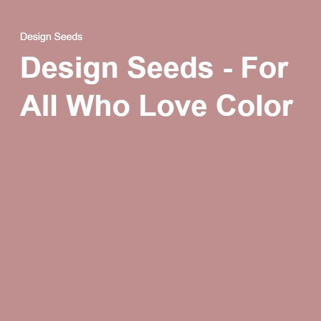 Design Seeds - For All Who Love Color