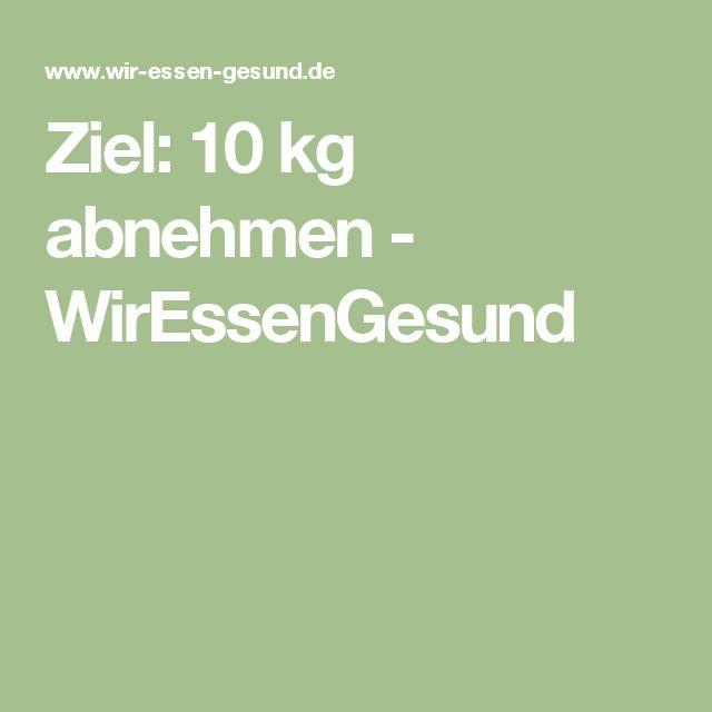 Ziel: 10 kg abnehmen - WirEssenGesund