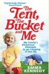 The Tent, The Bucket And Me by Emma Kennedy. The funniest book I've read....EVER!