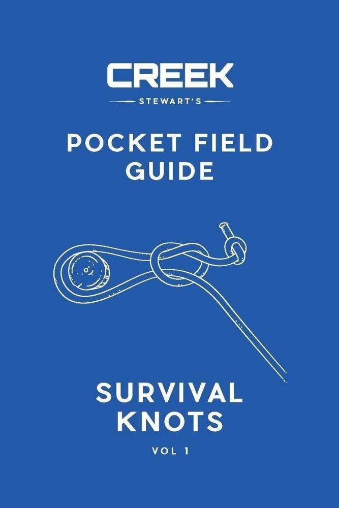 Pocket Field Guide: (Survival Knots Volume I) by Creek Stewart