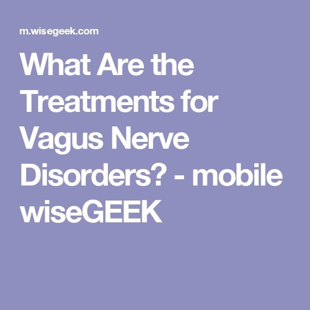 What Are the Treatments for Vagus Nerve Disorders? - mobile wiseGEEK