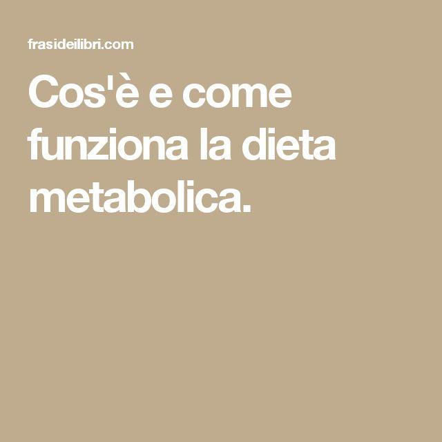 Cos'è e come funziona la dieta metabolica.
