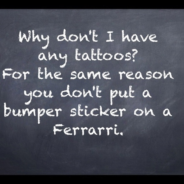 True: Thoughts, No Tattoo, Quotes, Ferrari, Too Funny, So True, A Tattoo, Bumper Stickers, Things