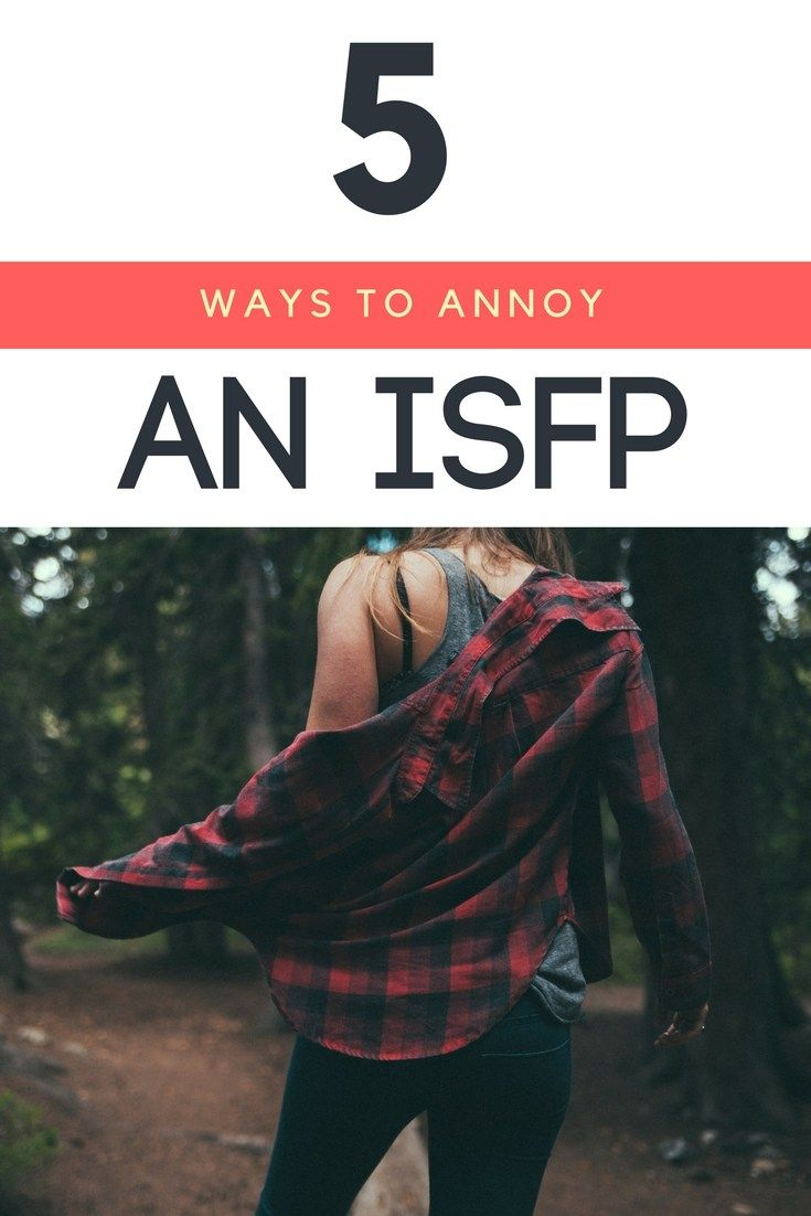 5 Ways To Annoy An Isfp Isfp Isfp Isfp Relationships