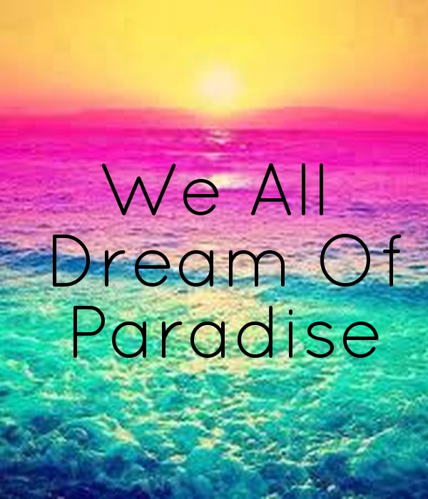 'We All   Dream Of   Paradise' Poster