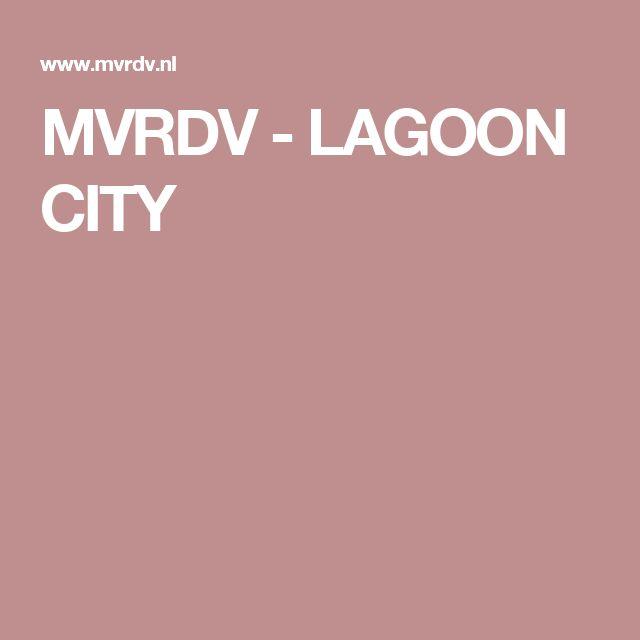 MVRDV - LAGOON CITY