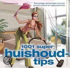 1001 super huishoudtips - Fleur Barrington - 9789044722000.  1001 onmisbare huishoudtips - snel en doeltreffend - Eerste hulp bij crisissen - van krassen herstellen op meubels tot vlekken verwijderen uit stoffen - Eenvoudige vaktrucjes voor een perfect schoon huis van vloer tot plafond...GRATIS VERZENDING IN BELGIË - BESTELLEN BIJ TOPBOOKS VIA BOL COM OF VERDER LEZEN? DUBBELKLIK OP BOVENSTAANDE FOTO!